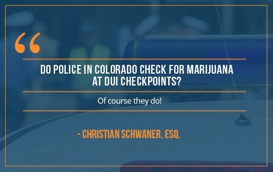 Do-police-in-Colorado-check-for-marijuana-at-DUI-checkpoints